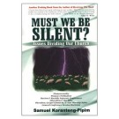 Must We Be Silent?