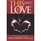 This is Love: Closer Relationships, Deeper Love, & Higher Spirituality